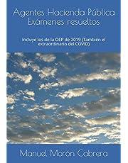 Agentes Hacienda Pública - Exámenes resueltos: Incluye los exámenes de la OEP de 2019