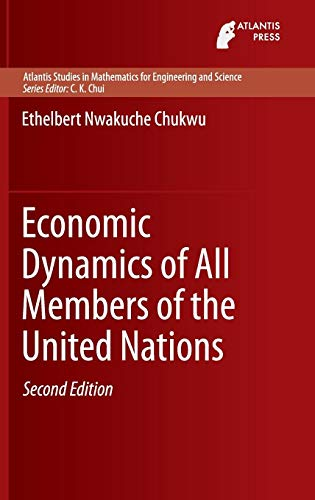 Economic Dynamics of All Members of the United Nations (Atlantis Studies in Mathematics for Engineering and Science)