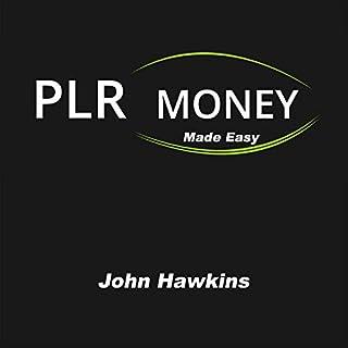 PLR Money Made Easy: Discover How to Make Crazy Money with PLR cover art