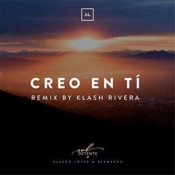 Creo en Tí (Klash Rivera Remix) [feat. Pablo Cordero & Klash Rivera]