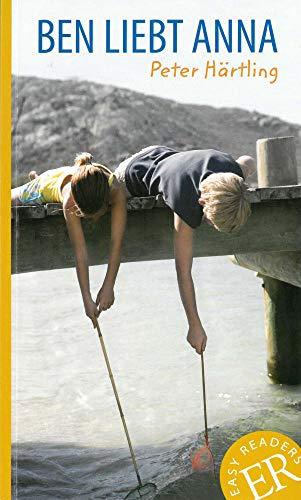 Ben liebt Anna: Deutsche Lektüre für das 1. Lernjahr (Easy Readers (DaF))