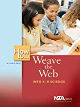 How To ... Weave the Web Into K-8 Science
