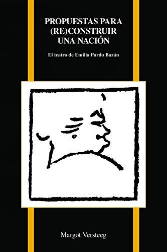 SPA-PROPUESTAS PAR (RE)CONSTRU: El Teatro de Emilia Pardo Bazán (Purdue Studies in Romance Literatures)