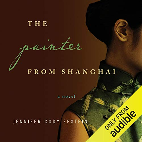 The Painter from Shanghai Audiobook By Jennifer Cody Epstein cover art
