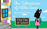 The Adventures of Hildie Buns: First Day of School (English Edition)