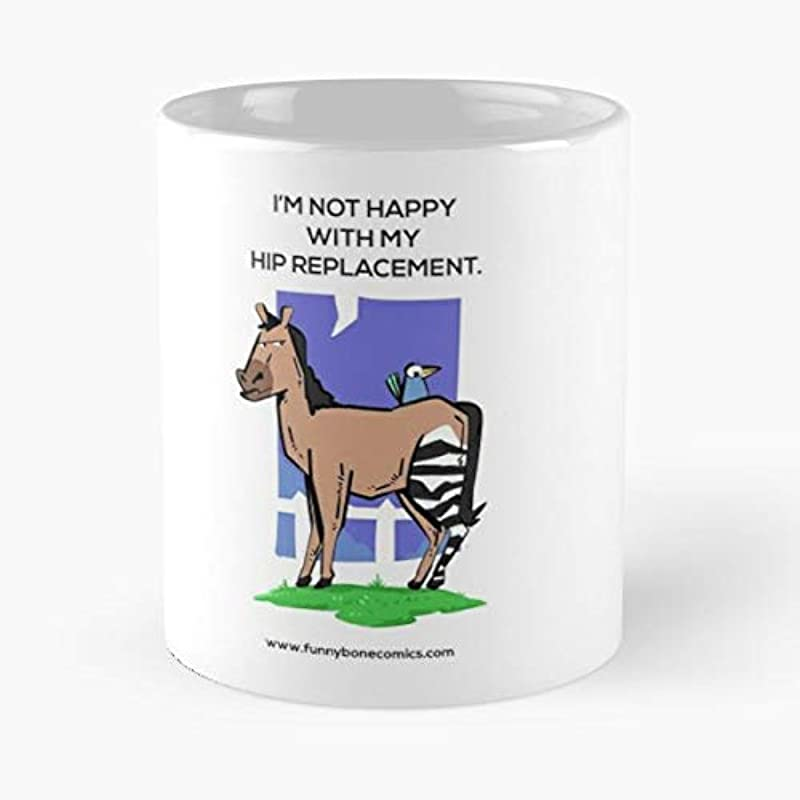 Hip Replacement Zebra Horse Funny Joke Coffee Mug Tea Cup Gift 11oz Mugs The Best Gift Holidays