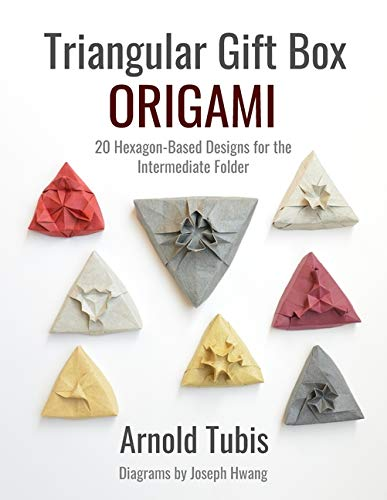 Triangular Gift Box Origami: 20 Hexagon-Based Designs for the Intermediate Folder