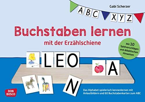 Buchstaben lernen mit der Erzählschiene. Das Alphabet spielerisch kennenlernen mit Anlautbildern und 60 Buchstabenkarten zum ABC. Für Vorschule, ... für Kita, Vorschule und Schulkindbetreuung)