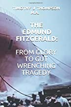THE EDMUND FITZGERALD: FROM GLORY TO GUT WRENCHING TRAGEDY