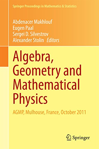 Algebra, Geometry and Mathematical Physics: AGMP, Mulhouse, France, October 2011 (Springer Proceedings in Mathematics & Statistics Book 85) (English Edition)