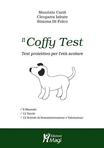 Il coffy test. Test proiettivo per l'età scolare. Con Prodotti vari