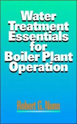 Water Treatment Essentials for Boiler Plant Operation (MECHANICAL ENGINEERING)