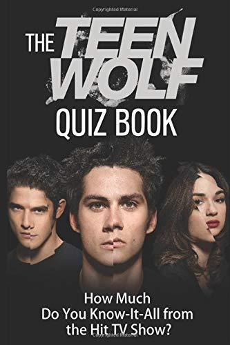 """Teen Wolf Trivia Quiz Book: How Much Do You """"Know it All"""" from the Hit TV Show?"""