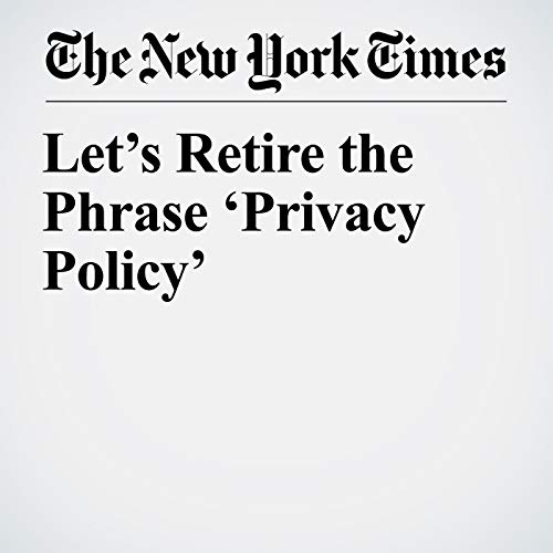Let's Retire the Phrase 'Privacy Policy' audiobook cover art
