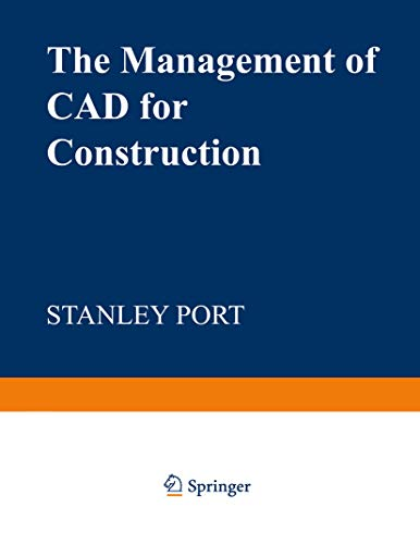 The Management of CAD for Construction (English Edition)