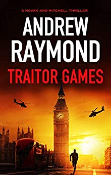 Traitor Games (Novak and Mitchell Book 3) by [Andrew Raymond]