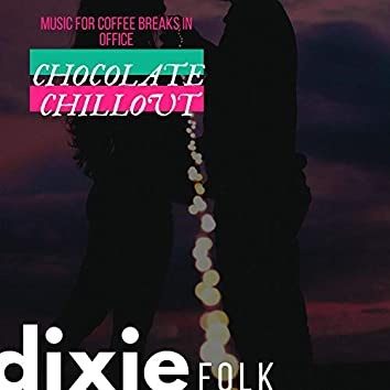 Chocolate Chillout - Music For Coffee Breaks In Office