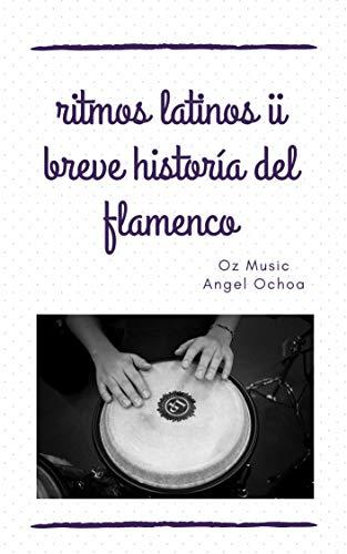 ritmos latinos ii: breve historia del flamenco: licenciatura en música (Spanish Edition)
