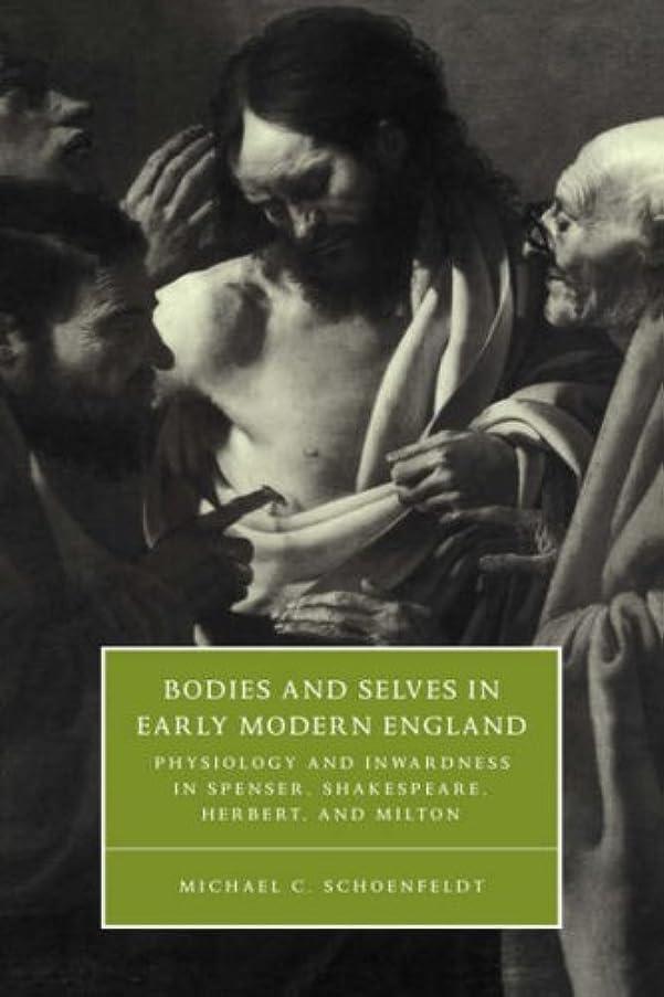 侵入する与えるバルクBodies & Selves Early Mod England (Cambridge Studies in Renaissance Literature and Culture)