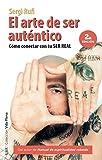 El arte de ser auténtico (2ª edición): Cómo conectar con tu ser real
