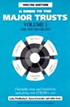 A Guide to the Major Trusts 1997/98: The Top 300 Trusts (A Directory of Social Change Publication) (v. 1)