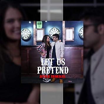 Let Us Pretend