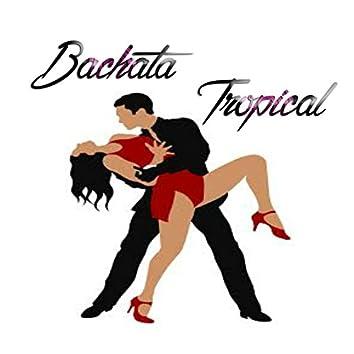 Bachata Tropical (Bachata )