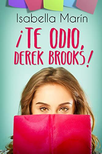 ¡Te odio, Derek Brooks!