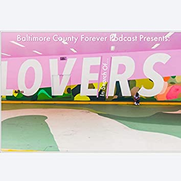 Baltimore County Forever Present: In Search of ... LoveR.S.