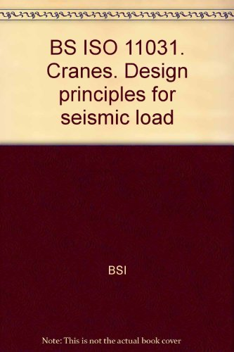BS ISO 11031. Cranes. Design principles for seismic load