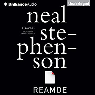 Reamde                   By:                                                                                                                                 Neal Stephenson                               Narrated by:                                                                                                                                 Malcolm Hillgartner                      Length: 38 hrs and 29 mins     106 ratings     Overall 4.4