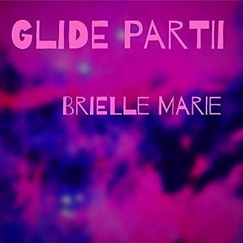 Glide, Pt. 2
