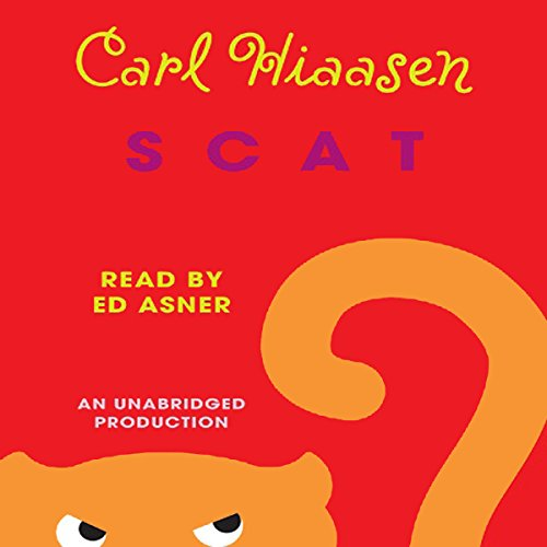 Scat                   By:                                                                                                                                 Carl Hiaasen                               Narrated by:                                                                                                                                 Edward Asner                      Length: 9 hrs and 17 mins     30 ratings     Overall 4.0