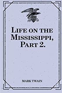 Life on the Mississippi, Part 2.