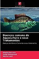 Doenças comuns da Aquacultura e seus Tratamentos: Doenças dos Peixes e Camarões e seus Tratamentos