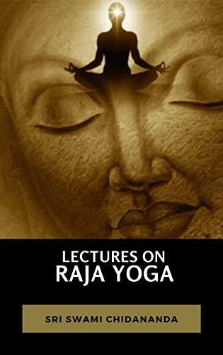 Lectures on Raja Yoga (English Edition)