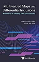Multivalued Maps and Differential Inclusions: Elements of Theory and Applications