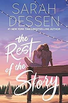 The Rest of the Story by [Sarah Dessen]
