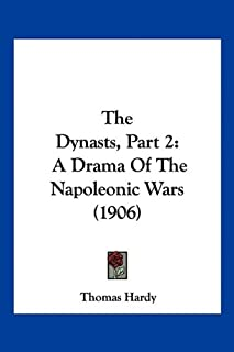 The Dynasts, Part 2: A Drama Of The Napoleonic Wars (1906)