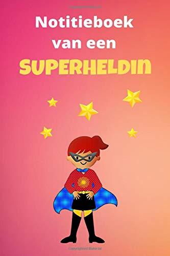 Notitieboek van een superheldin: (editie voor meisjes) - 5.24 x 22.86 cm - Nederlands: Ben jij een echte superheldin? Dan is dit notitieboek ideaal voor jou!