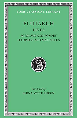 Plutarch Lives, V: Agesilaus and Pompey. Pelopidas and Marcellus (Loeb Classical Library®)