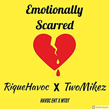 Emotionally Scarred (feat. Twomikez)
