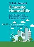 Il mondo rinnovabile: Come l'energia pulita può cambiare l'economia, la politica e la società