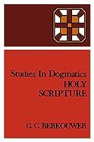 Holy Scripture (Studies in Dogmatics)