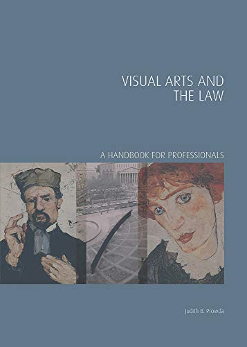 Visual Arts and the Law: A Handbook for Professionals (Handbooks in International Art Business)