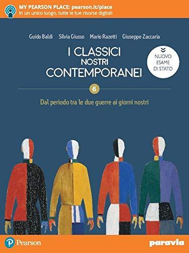 I classici nostri contemporanei. Nuovo esame di Stato. Per le Scuole superiori. Con e-book. Con espansione online, Vol. 6
