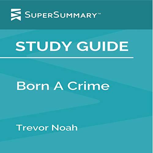 Study Guide: Born a Crime by Trevor Noah (SuperSummary) Titelbild