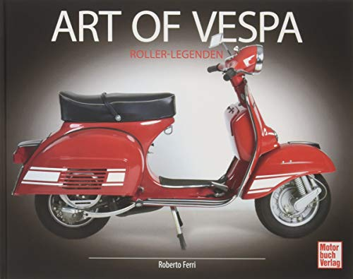 Art of Vespa: Roller-Legenden