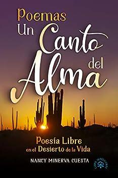 Poemas Un Canto del Alma  Poesía Libre en el Desierto de la Vida  Spanish Edition