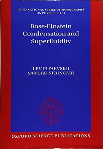 Bose-Einstein Condensation and Superfluidity (International Series of Monographs on Physics)